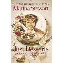 Martha Stewart - Just Desserts: The Unauthorized Biography