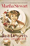 Martha Stewart - Just Desserts, Jerry Oppenheimer, 0688146899