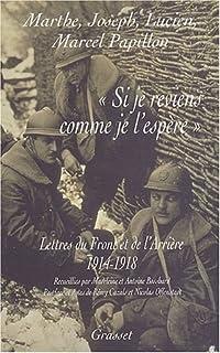 """""""Si je reviens comme je l'espère"""" : lettres du front et de l'arrière : 1914-1918, Collectif"""