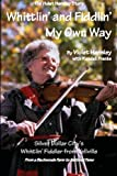 img - for Whittlin' and Fiddlin' My Own Way: The Violet Hensley Story book / textbook / text book