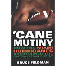 'Cane Mutiny: How the Miami Hurricanes Overturned the Football Establishment