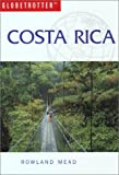 Costa Rica Travel Guide, Rowland Mead and Globetrotter Staff, 1859748007