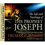 The Life and Teachings of the Prophet Joseph
