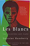 Les Blancs: The Collected Last Plays: The Drinking Gourd/What Use Are Flowers?
