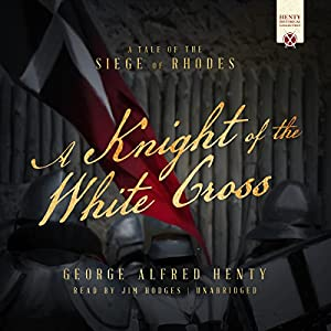 A Knight of the White Cross Audiobook