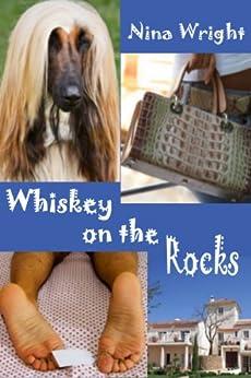 Whiskey on the Rocks (A Whiskey Mattimoe Mystery Book 1) by [Wright, Nina]