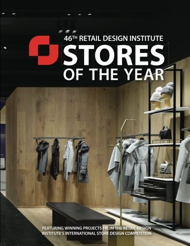 Stores of the Year 46: Winners of the Retail Design Institute's 46th Annual Design Competition