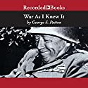 War as I Knew It Audiobook by George Patton Narrated by Ray Atherton
