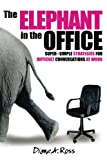 img - for The Elephant in the Office: Super-Simple Strategies for Difficult Conversations at Work (Elephant Conversations) (Volume 1) book / textbook / text book