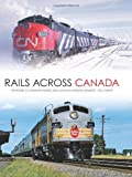 fish across canada - Rails Across Canada: The History of Canadian Pacific and Canadian National Railways by Tom Murray (2011-03-07)