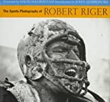 img - for The Sports Photography of Robert Riger book / textbook / text book