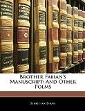 Brother Fabian's Manuscript, Sebastian Evans, 1145982646