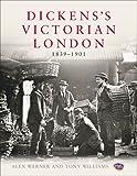Dickens's Victorian London, 1839 - 1901