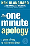 img - for The One Minute Apology: A Powerful Way to Make Things Better (The One Minute Manager) book / textbook / text book