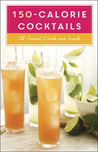150-Calorie Cocktails: All-Natural Drinks and Snacks (Brandy Sangria)