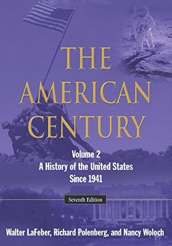 The American Century: A History of the United States Since 1941: Volume 2