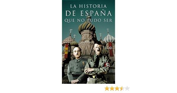 La historia de España que no pudo ser eBook: Autores Varios ...