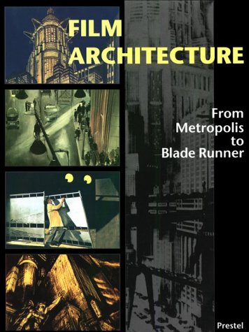 Film Architecture: Set Designs from Metropolis to Blade Runner (Architecture & (Blade Design)