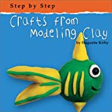 Crafts from Modeling Clay, Huguette Kirby, 0736814779