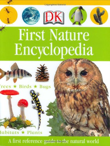 First Nature Encyclopedia Dk Reference