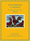 Folk Wisdom of Mexico, Annika Maria  Nelson, 081184773X