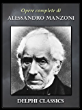 Opere complete di Alessandro Manzoni (Illustrato)