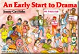 An Early Start to Drama by Jenny Griffiths (2000-07-21)