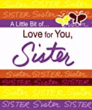 A Little Bit of... Love for You, Sister, A Blue Mountain Arts Collection, 0883969440