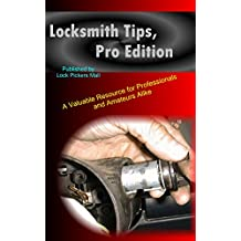 Locksmith Tips, Pro Edition: A Valuable Resource for Professionals and Amateurs Alike