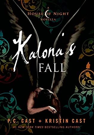 Kalona S Fall House Of Night Novellas Book 4 By Kristin Cast And