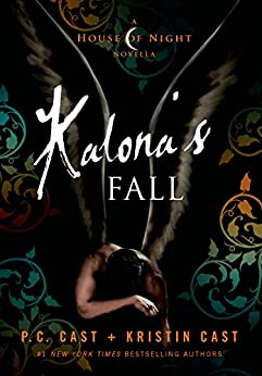 Kalona's Fall: A House of Night Novella by [Cast, P. C., Cast,