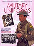 Military Uniforms (Twentieth-Century Developments in Fashion and Costume)