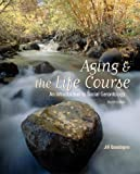img - for Aging and The Life Course: An Introduction to Social Gerontology book / textbook / text book