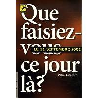 11 septembre 2001... Que faisiez-vous ce jour-là ? : Entre sociologie du quotidien et histoire du temps présent