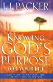 Knowing God's Purpose for Your Life, J. I. Packer, 0830736859