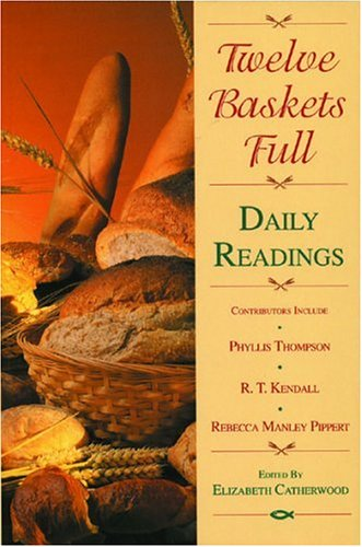 Twelve Baskets Full : Daily Readings by Christian Focus