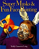 Super Masks and Fun Face Painting