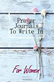 Prayer Journals To Write In For Women: Blank Prayer Journal, 6 x 9, 108 Lined Pages