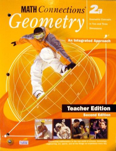 Math Connections Geometry 2a An Integrated Approach Teacher Edition