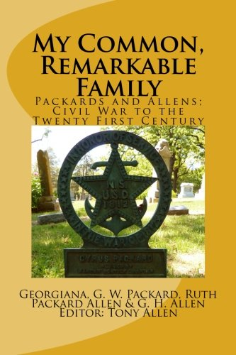My Common, Remarkable Family: Civil War to the Twenty First Century