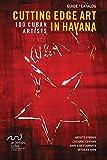 img - for Cutting Edge Art in Havana: 100 Cuban Artists book / textbook / text book
