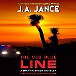 The Old Blue Line: Joanna Brady, Book 15.5 | J. A. Jance