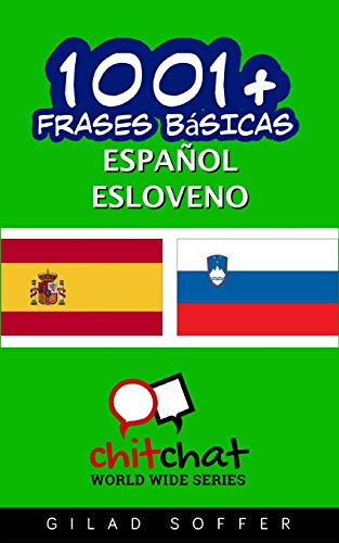1001+ frases básicas español - esloveno (Spanish and Slovene Edition) [Soffer, Gilad] (Tapa Blanda)