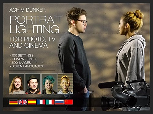 Portrait Lighting for Photo, TV and Cinema: 100 Aufbauten - kompakte Infos - 500 Fotos - sieben Sprachen (Chinesisch) Taschenbuch – 1. Juli 2016 Achim Dunker ZWO Filmproduktion 3000532110 ART / Film & Video