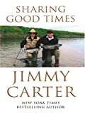 Sharing Good Times, Jimmy Carter, 159413104X