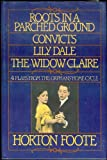 Roots in a Parched Ground, Convicts, Lily Dale, and the Widow Claire, Horton Foote, 080211055X