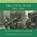 The Civil War: 1860 -1865: The Drama of American History Audiobook by Christopher Collier, James Lincoln Collier Narrated by Jim Manchester
