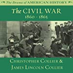 The Civil War: 1860 -1865: The Drama of American History | Christopher Collier,James Lincoln Collier