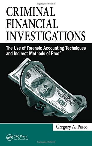 Criminal Financial Investigations: The Use of Forensic Accounting Techniques and Indirect Methods of Proof
