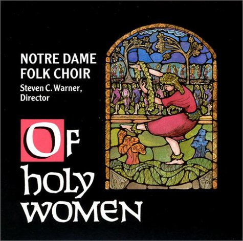 Of Holy Women: Notre Dame Folk Choir